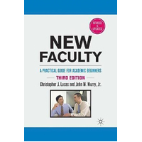 New Faculty: A Practical Guide for Academic Beginners Book
