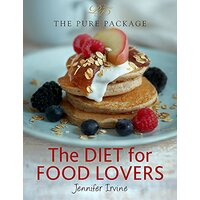 The Diet for Food Lovers: The Pure Package -Jennifer Irvine Cooking Book