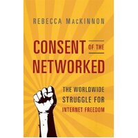 Consent of the Networked: The Worldwide Struggle for Internet Freedom - Cooking