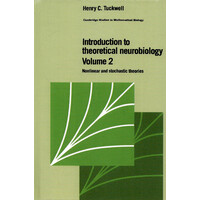Introduction to Theoretical Neurobiology -v. 2: Nonlinear and Stochastic Theories (Cambridge Studies in Mathematical Biology) Book