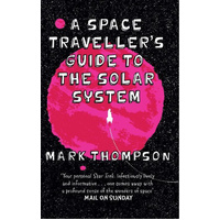 A Space Traveller's Guide To The Solar System -Mark Thompson Book