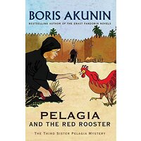 Pelagia And The Red Rooster: The Third Sister Pelagia Mystery - Fiction Book