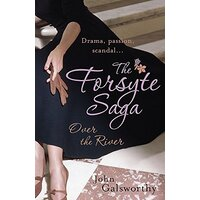 The Forsyte Saga: Over the River (9) -Galsworthy, John Fiction Book Aus Stock