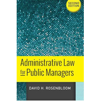Administrative Law for Public Managers -David H. Rosenbloom Book