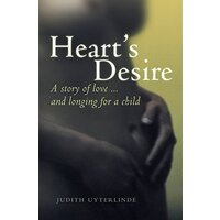 Heart's Desire: A Story of Love ... and Longing For a Child - Biography Book