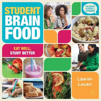 Student Brain Food -Eat Well, Study Better (Student to Student) - Cooking Book