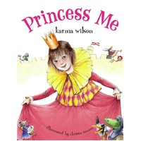 Princess Me -Karma Wilson,Christa Unzner Children's Book Aus Stock