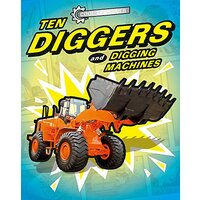 Cool Machines: Ten Diggers and Digging Machines (Cool Machines) - Children's