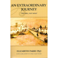 An Extraordinary Journey: Thy Will, Not Mine - Biography Book Aus Stock