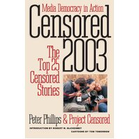 Censored 2003: The Top 25 Censored Stories Paperback Book