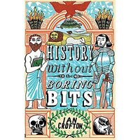History Without the Boring Bits: A Curious Chronology of the World - History