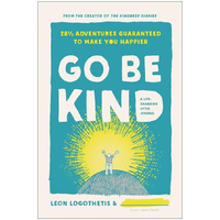 Go Be Kind -28 1/2 Adventures Guaranteed to Make You Happier - General Book