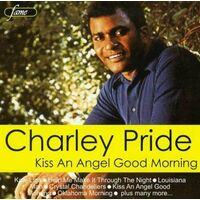 Charley Pride - Kiss An Angel Good Morning - Charley Pride MUSIC CD NEW SEALED
