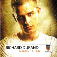 Richard Durand ‎– Always The Sun BRAND NEW SEALED MUSIC ALBUM CD - AU STOCK