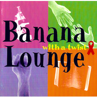 Banana Lounge With A Twist - Various PRE-OWNED CD: DISC EXCELLENT
