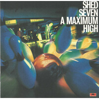Shed Seven ‎– A Maximum High PRE-OWNED CD: DISC EXCELLENT