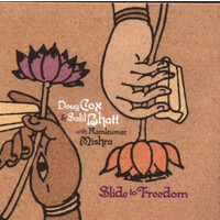 Doug Cox & Salil Bhatt With Ramkumar Mishra - Slide To Freedom PRE-OWNED CD: DISC EXCELLENT