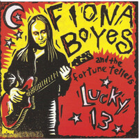 Fiona Boyes & The Fortune Tellers - Lucky 13 PRE-OWNED CD: DISC EXCELLENT