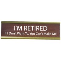 "Enesco ""I'm Retired"" Funny Aluminum home office Desk Name Plate, Brown"